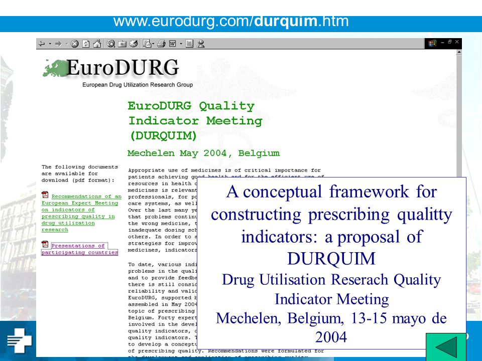 19 www.gencat.net/ics www.eurodurg.com/durquim.htm A conceptual framework for constructing prescribing qualitty indicators: a proposal of DURQUIM Drug