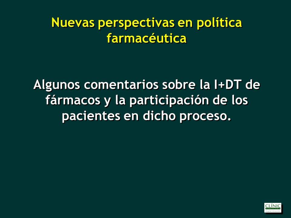 Nuevas perspectivas en política farmacéutica Algunos comentarios sobre la I+DT de fármacos y la participación de los pacientes en dicho proceso.