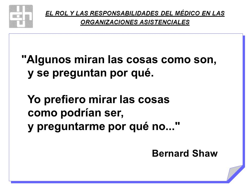 EL ROL Y LAS RESPONSABILIDADES DEL MÉDICO EN LAS ORGANIZACIONES ASISTENCIALES En definitiva......................