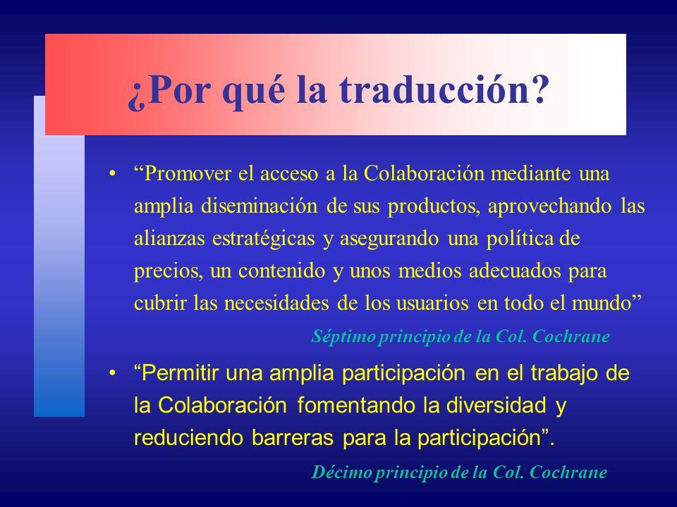 ¿Por qué la traducción? Promover el acceso a la Colaboración mediante una amplia diseminación de sus productos, aprovechando las alianzas estratégicas