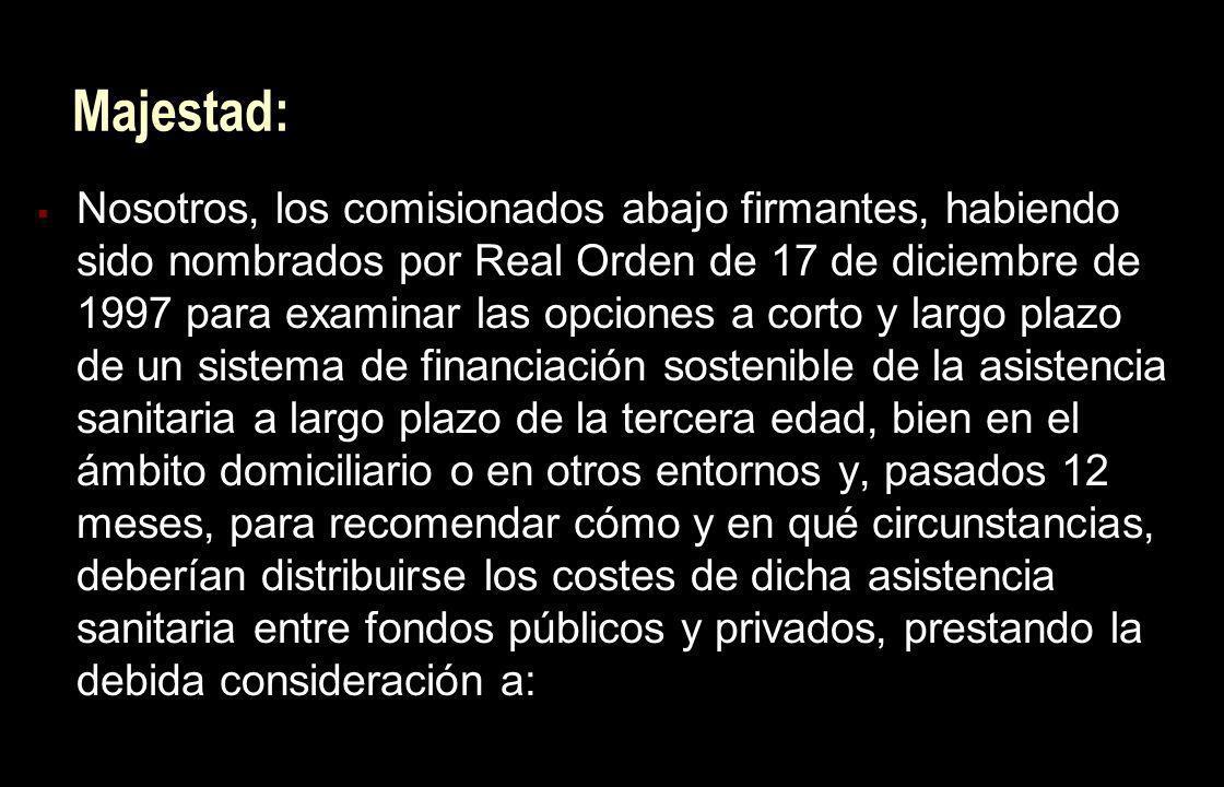 Majestad: Nosotros, los comisionados abajo firmantes, habiendo sido nombrados por Real Orden de 17 de diciembre de 1997 para examinar las opciones a c