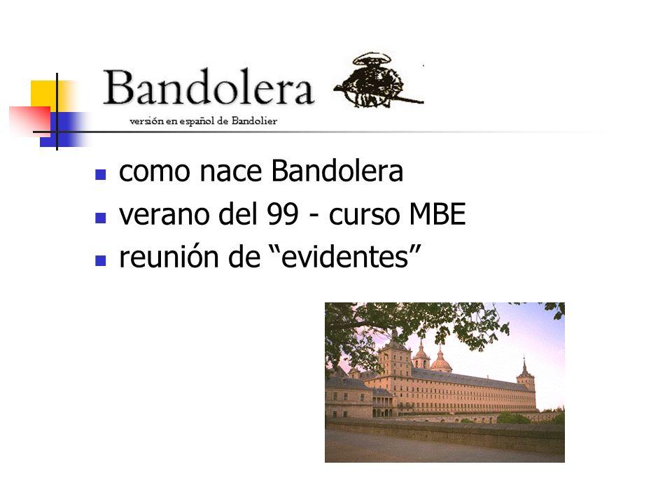 como nace Bandolera verano del 99 - curso MBE reunión de evidentes