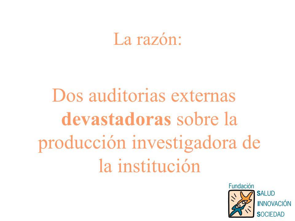 La razón: Dos auditorias externas devastadoras sobre la producción investigadora de la institución