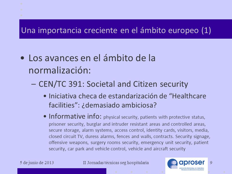 5 de junio de 2013II Jornadas técnicas seg hospitalaria9 Una importancia creciente en el ámbito europeo (1) Los avances en el ámbito de la normalizaci