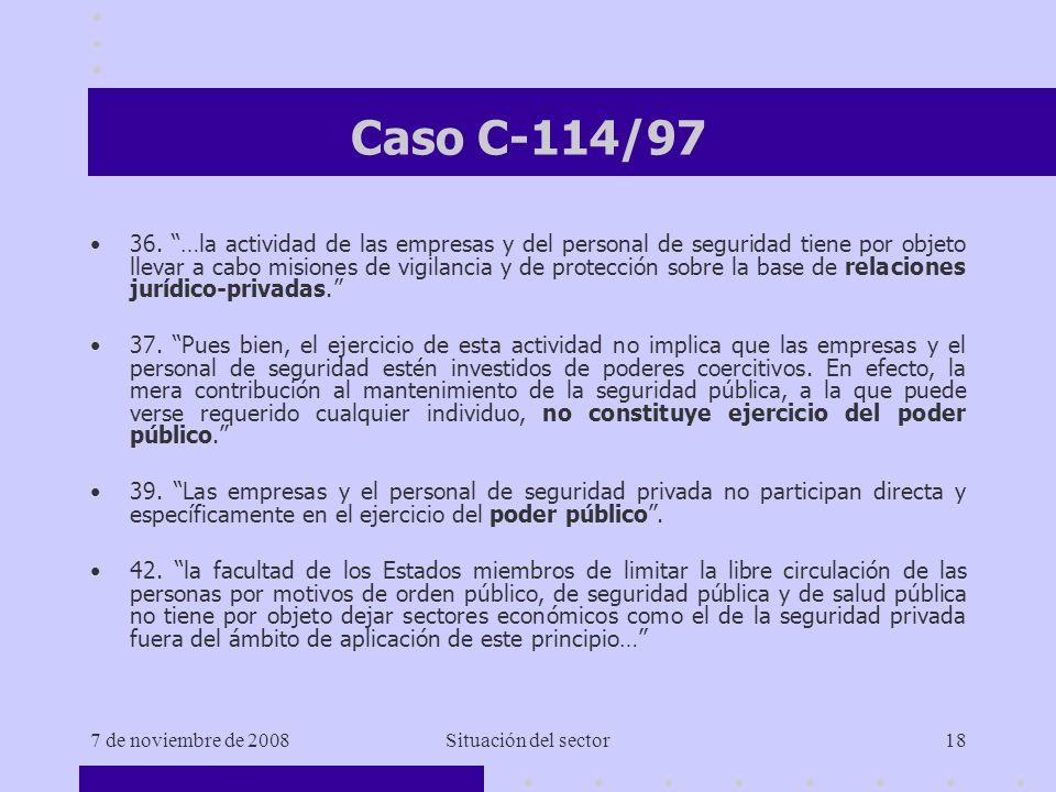 7 de noviembre de 2008Situación del sector18 Caso C-114/97 36.