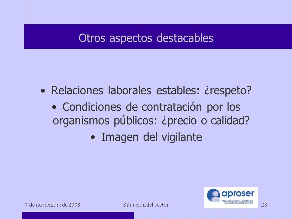 7 de noviembre de 2008Situación del sector28 Otros aspectos destacables Relaciones laborales estables: ¿respeto.