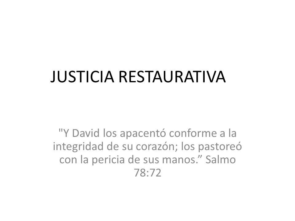 Que es la Justicia Restaurativa Tiene diversos significados, y se refiere a teorías y procesos plurales.