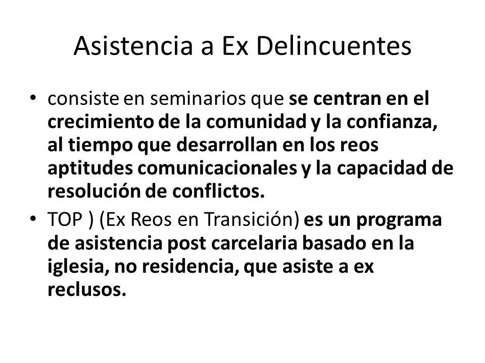 Asistencia a Ex Delincuentes consiste en seminarios que se centran en el crecimiento de la comunidad y la confianza, al tiempo que desarrollan en los