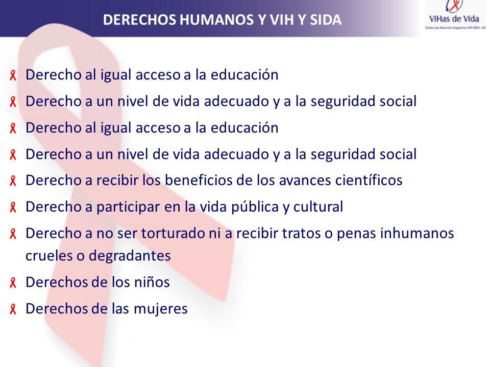 Derecho al igual acceso a la educación Derecho a un nivel de vida adecuado y a la seguridad social Derecho al igual acceso a la educación Derecho a un