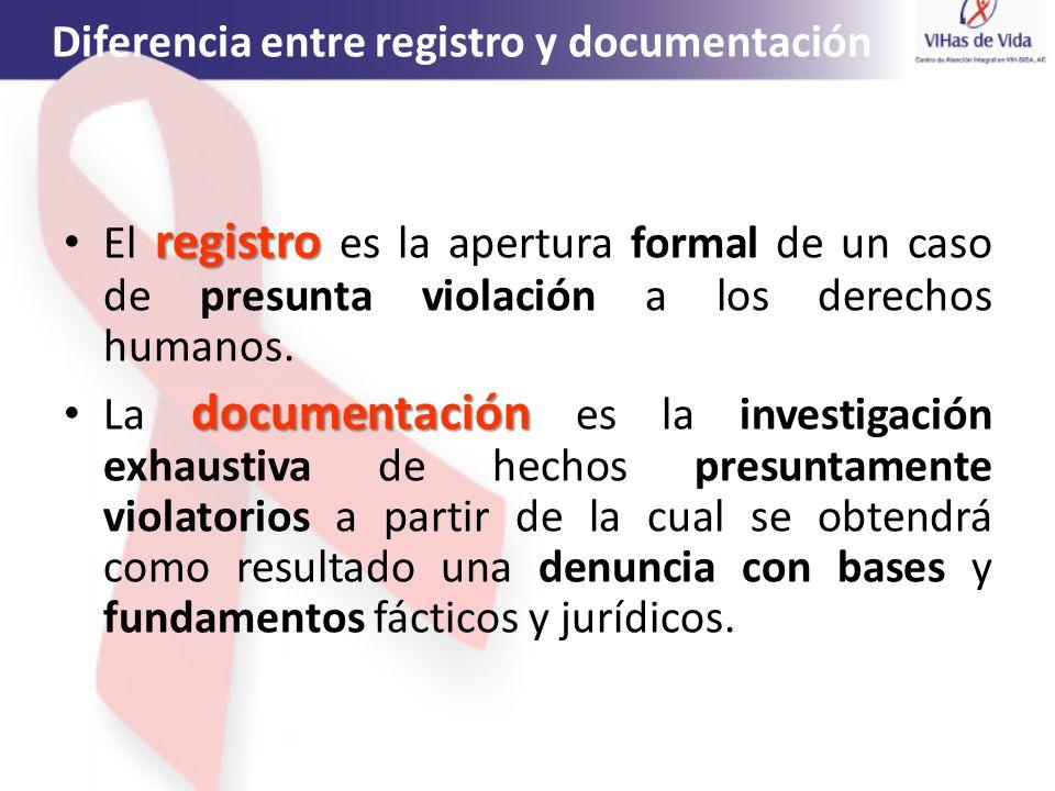 Diferencia entre registro y documentación registro El registro es la apertura formal de un caso de presunta violación a los derechos humanos. document