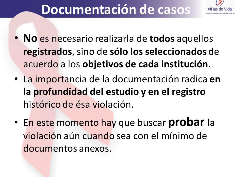 Documentación de casos No es necesario realizarla de todos aquellos registrados, sino de sólo los seleccionados de acuerdo a los objetivos de cada ins