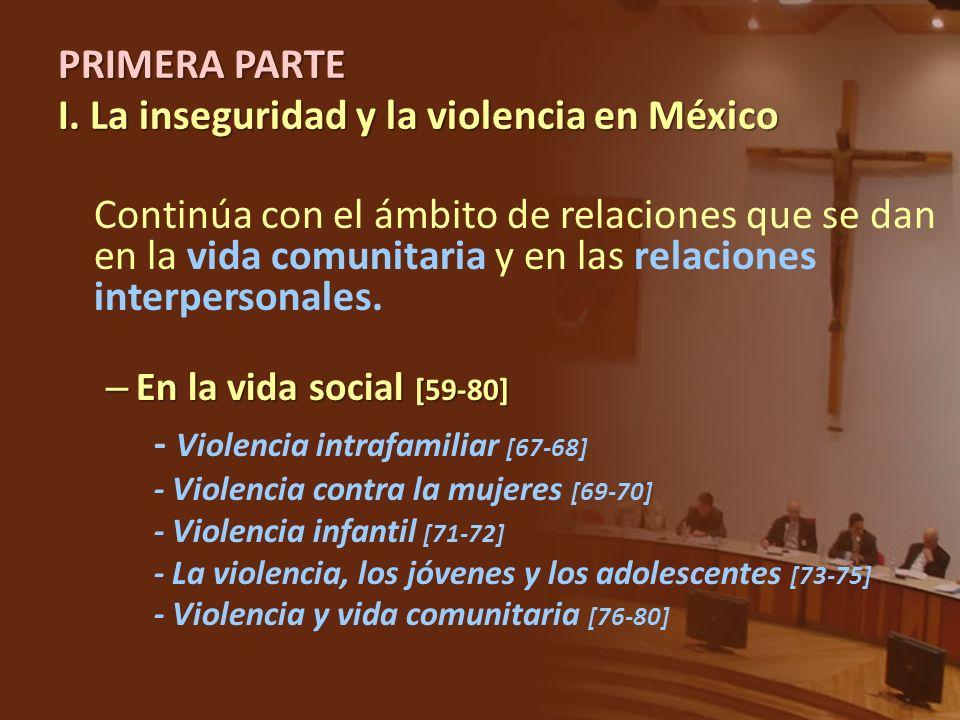 Continúa con el ámbito de relaciones que se dan en la vida comunitaria y en las relaciones interpersonales. – En la vida social [59-80] - Violencia in
