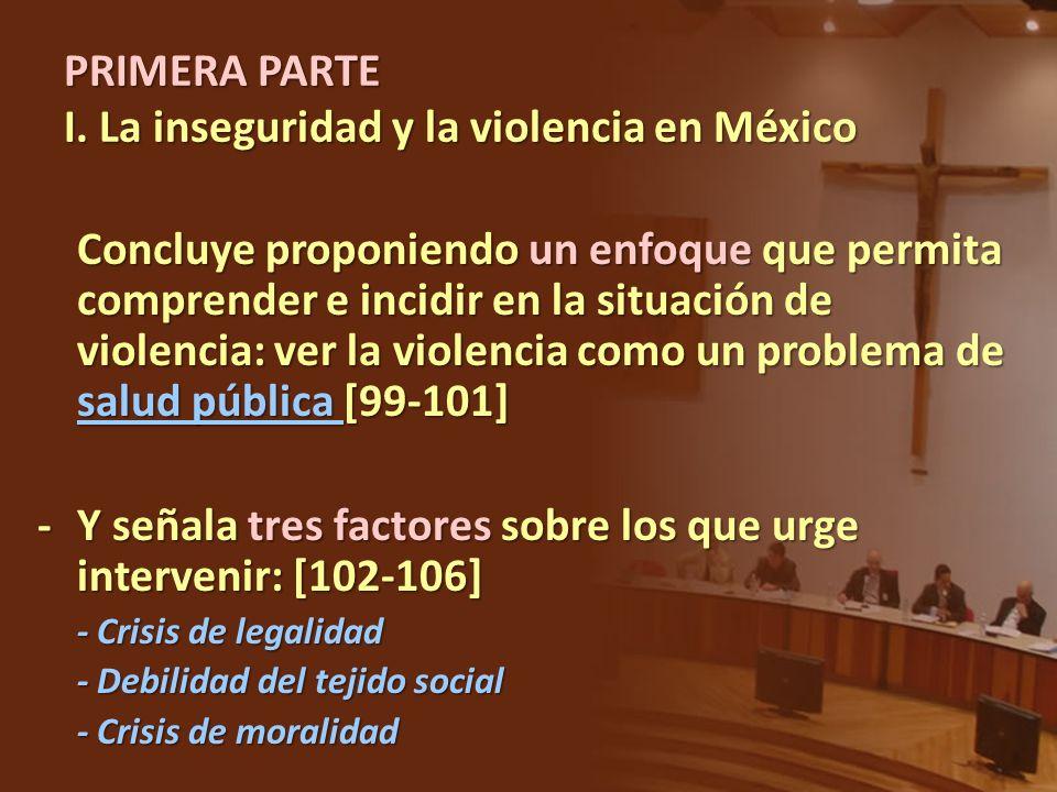 Concluye proponiendo un enfoque que permita comprender e incidir en la situación de violencia: ver la violencia como un problema de salud pública [99-