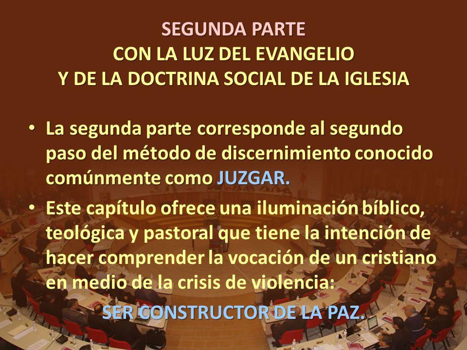 SEGUNDA PARTE CON LA LUZ DEL EVANGELIO Y DE LA DOCTRINA SOCIAL DE LA IGLESIA La segunda parte corresponde al segundo paso del método de discernimiento