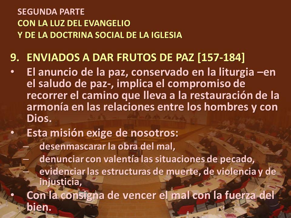 SEGUNDA PARTE CON LA LUZ DEL EVANGELIO Y DE LA DOCTRINA SOCIAL DE LA IGLESIA 9.ENVIADOS A DAR FRUTOS DE PAZ [157-184] El anuncio de la paz, conservado