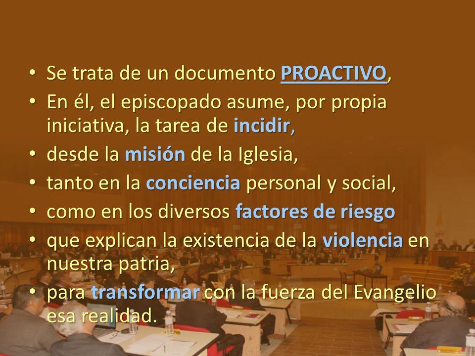 Se trata de un documento PROACTIVO, Se trata de un documento PROACTIVO, En él, el episcopado asume, por propia iniciativa, la tarea de incidir, En él,