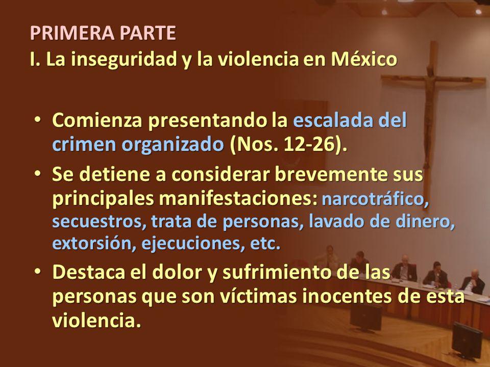 PRIMERA PARTE I. La inseguridad y la violencia en México Comienza presentando la escalada del crimen organizado (Nos. 12-26). Comienza presentando la