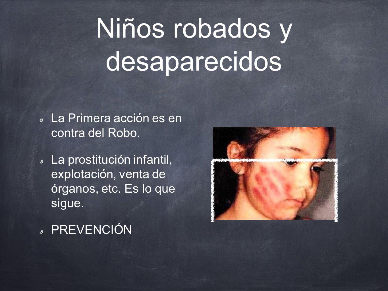 Niños robados y desaparecidos La Primera acción es en contra del Robo.