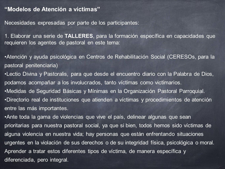 Modelos de Atención a víctimas Necesidades expresadas por parte de los participantes: 1.