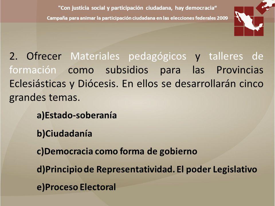 Con justicia social y participación ciudadana, hay democracia Campaña para animar la participación ciudadana en las elecciones federales 2009 o Materiales Gráficos o Mantas o Carteles