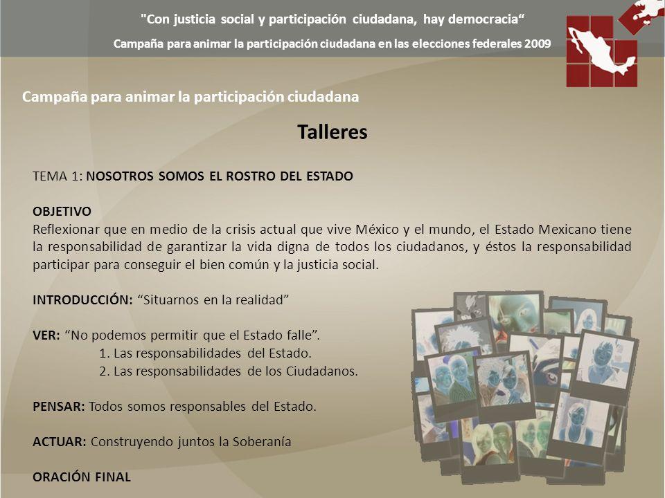 Con justicia social y participación ciudadana, hay democracia Campaña para animar la participación ciudadana en las elecciones federales 2009 Tintoreto No.