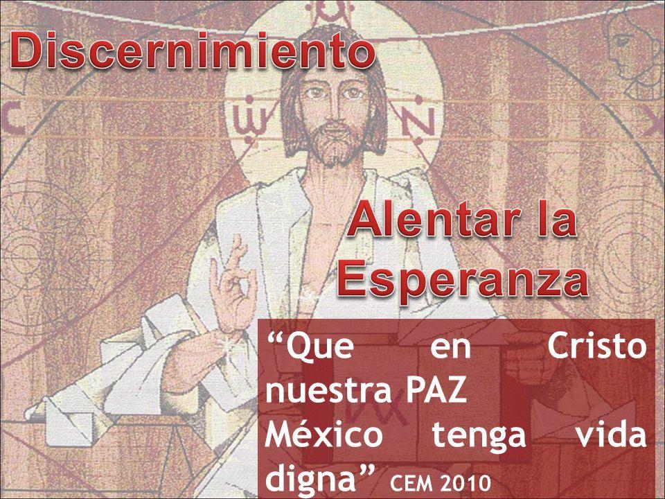 Que en Cristo nuestra PAZ México tenga vida digna CEM 2010