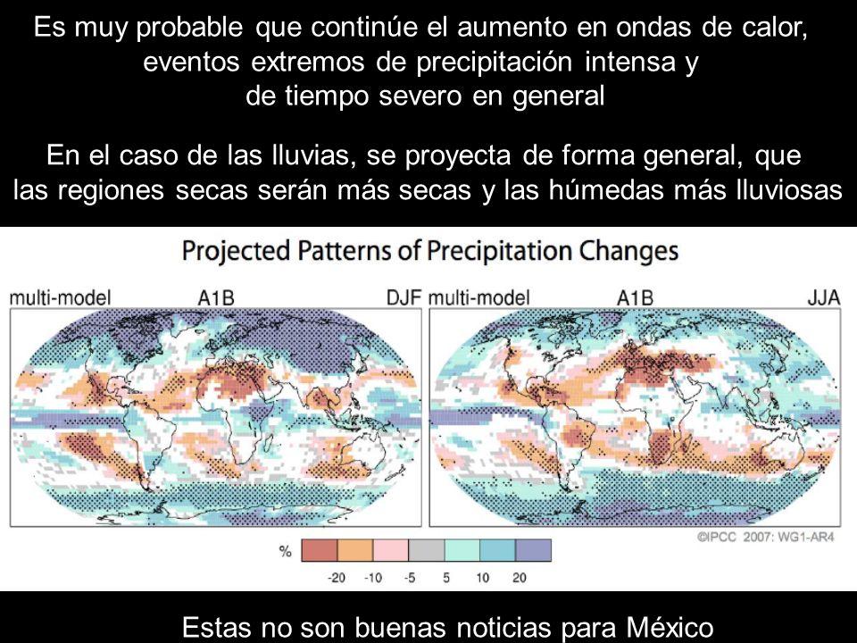 Es muy probable que continúe el aumento en ondas de calor, eventos extremos de precipitación intensa y de tiempo severo en general En el caso de las l