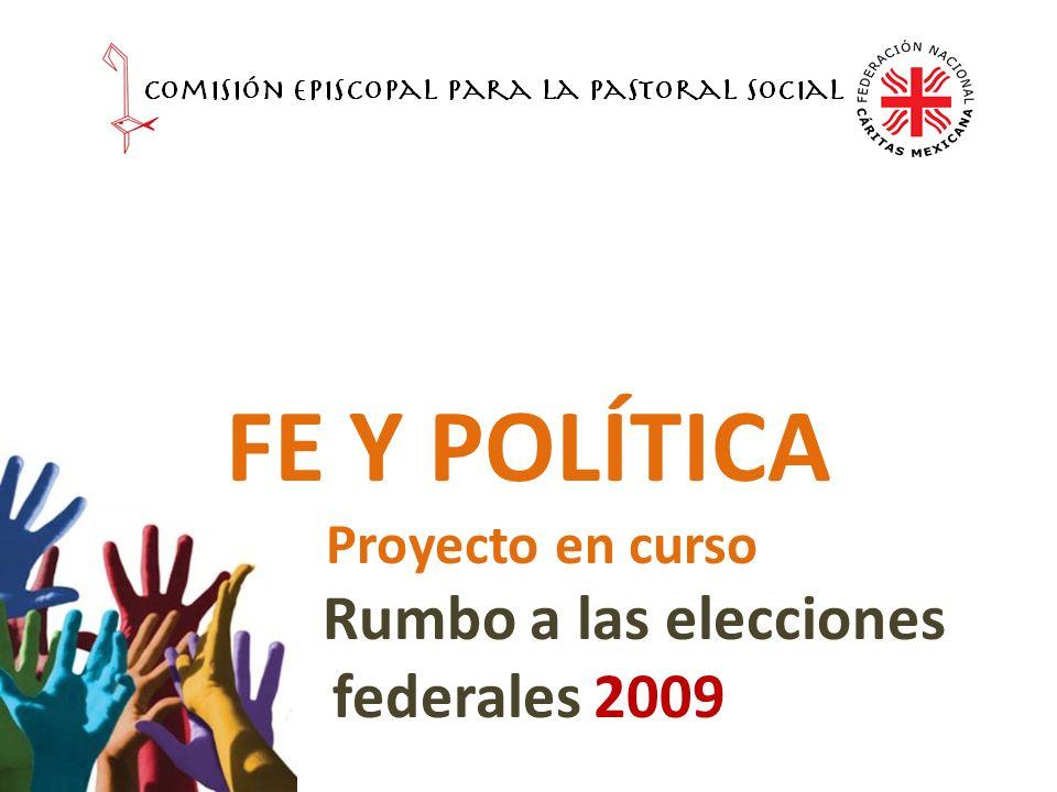 FE Y POLÍTICA Proyecto en curso Rumbo a las elecciones federales 2009