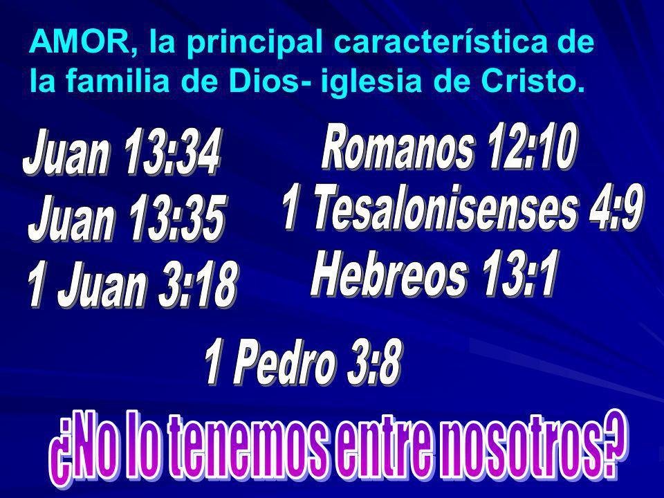 AMOR, la principal característica de la familia de Dios- iglesia de Cristo.