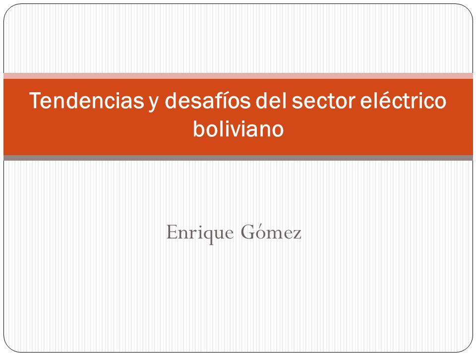 Enrique Gómez Tendencias y desafíos del sector eléctrico boliviano