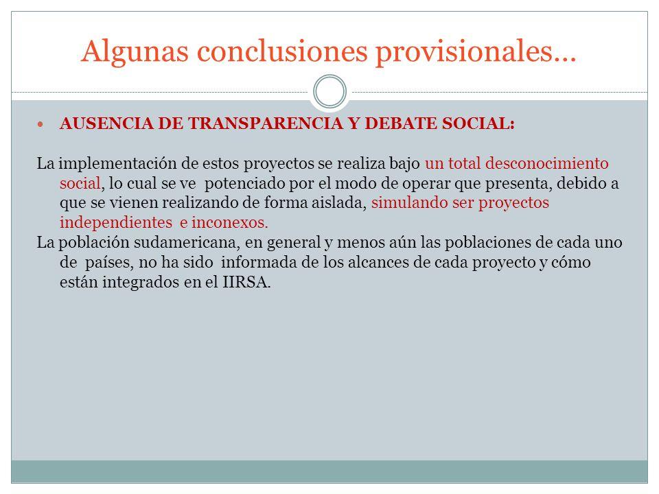 Algunas conclusiones provisionales… AUSENCIA DE TRANSPARENCIA Y DEBATE SOCIAL: La implementación de estos proyectos se realiza bajo un total desconoci