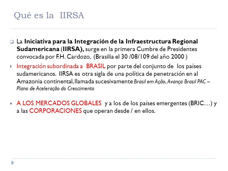 Qué es la IIRSA La Iniciativa para la Integración de la Infraestructura Regional Sudamericana (IIRSA), surge en la primera Cumbre de Presidentes convo