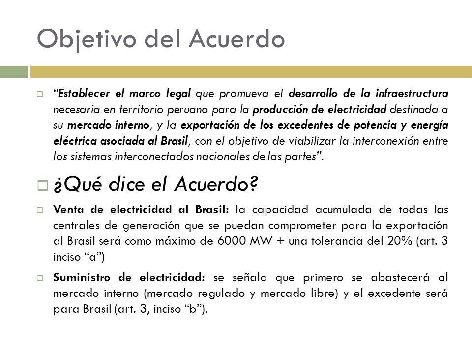 Objetivo del Acuerdo Establecer el marco legal que promueva el desarrollo de la infraestructura necesaria en territorio peruano para la producción de