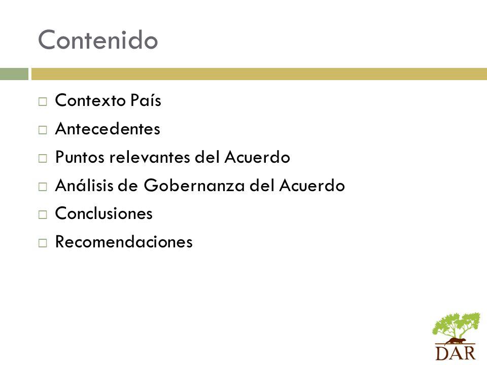 Contenido Contexto País Antecedentes Puntos relevantes del Acuerdo Análisis de Gobernanza del Acuerdo Conclusiones Recomendaciones