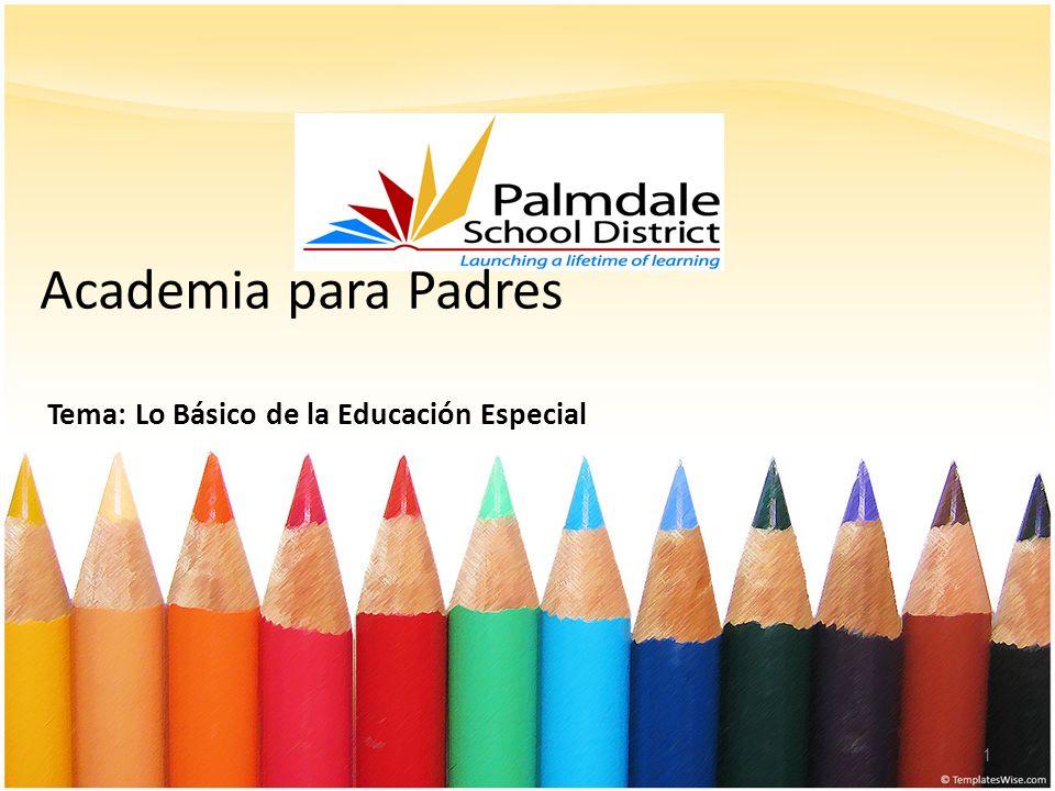 Academia para Padres Tema: Lo Básico de la Educación Especial 1