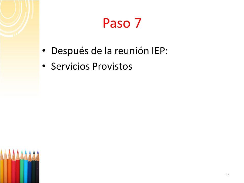 Paso 7 Después de la reunión IEP: Servicios Provistos 17