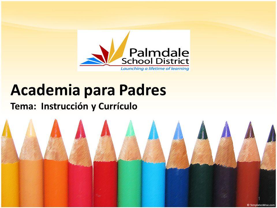 Academia para Padres Tema: Instrucción y Currículo 1