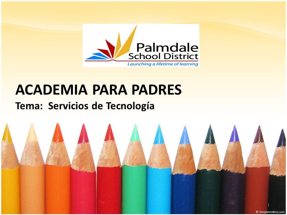 ACADEMIA PARA PADRES Tema: Servicios de Tecnología 1