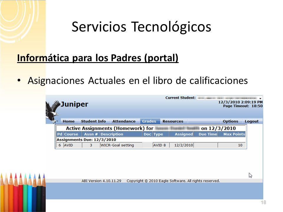 Servicios Tecnológicos 18 Informática para los Padres (portal) Asignaciones Actuales en el libro de calificaciones