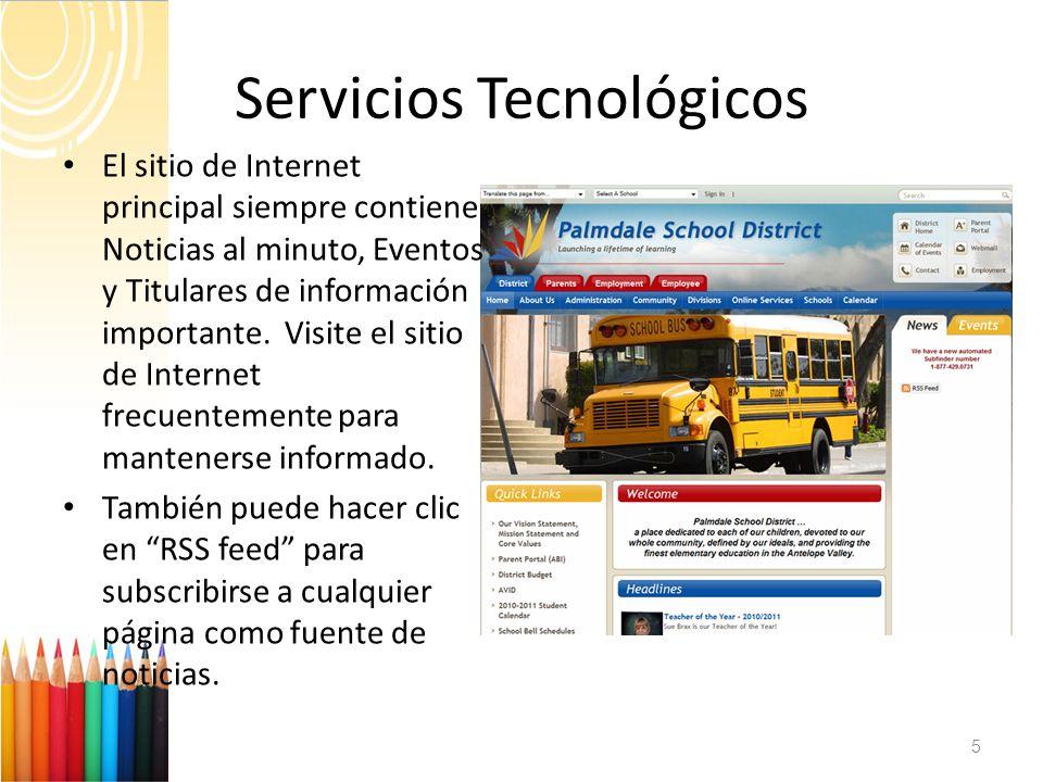 Servicios Tecnológicos 5 El sitio de Internet principal siempre contiene Noticias al minuto, Eventos y Titulares de información importante. Visite el