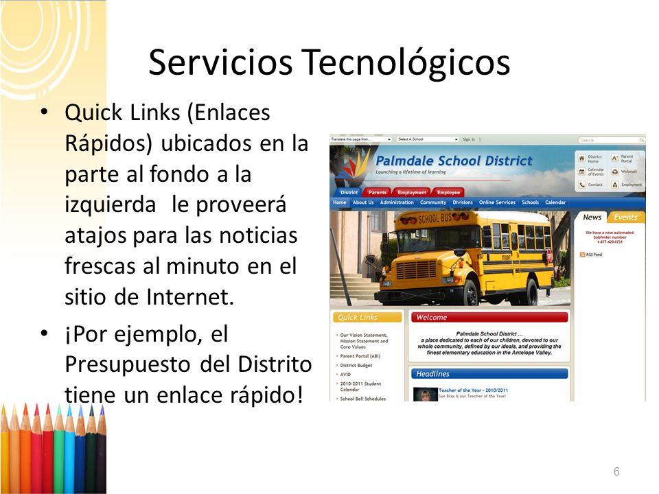 Servicios Tecnológicos 6 Quick Links (Enlaces Rápidos) ubicados en la parte al fondo a la izquierda le proveerá atajos para las noticias frescas al mi