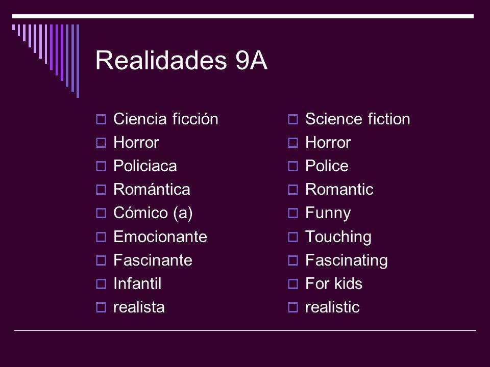 Realidades 9A Ciencia ficción Horror Policiaca Romántica Cómico (a) Emocionante Fascinante Infantil realista Science fiction Horror Police Romantic Fu