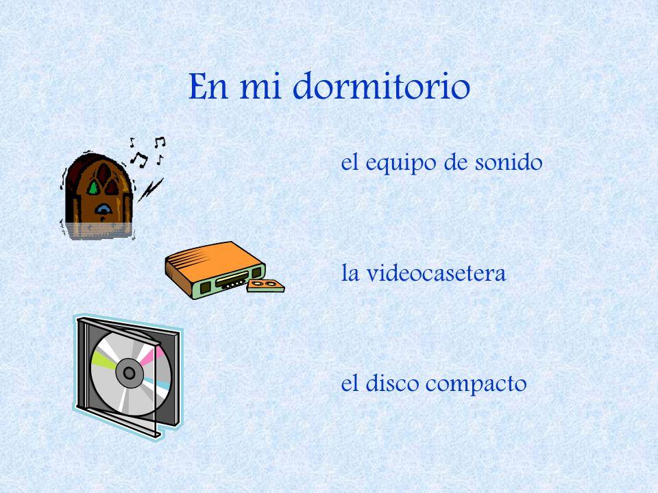 En mi dormitorio el equipo de sonido la videocasetera el disco compacto