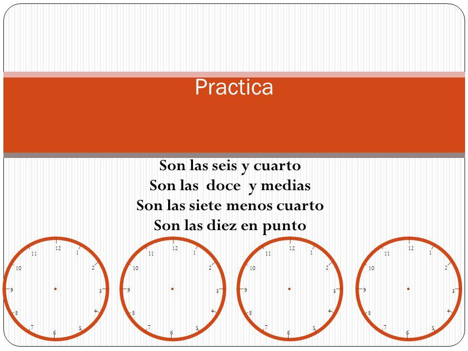 mano pequeña mano grande son las_____ _____ son las_____ menos _____ es la_____ _____ La hora en español se dice de la siguiente manera: 12 1 2 3 4 5 6 7 8 9 10 11