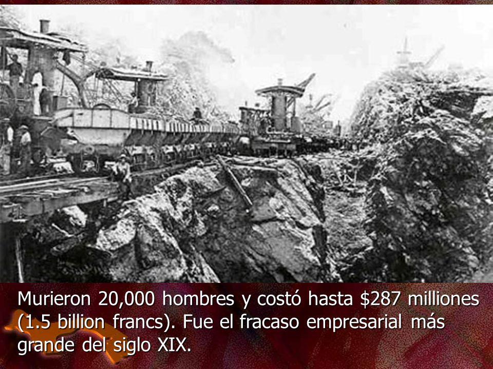 Murieron 20,000 hombres y costó hasta $287 milliones (1.5 billion francs). Fue el fracaso empresarial más grande del siglo XIX.