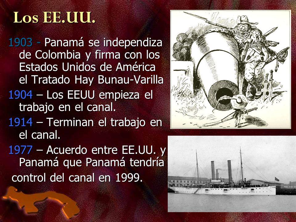 1903 - Panamá se independiza de Colombia y firma con los Estados Unidos de América el Tratado Hay Bunau-Varilla 1904 – Los EEUU empieza el trabajo en