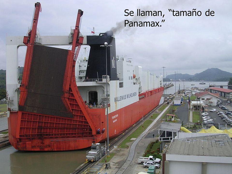 Panamax Se llaman, tamaño de Panamax.