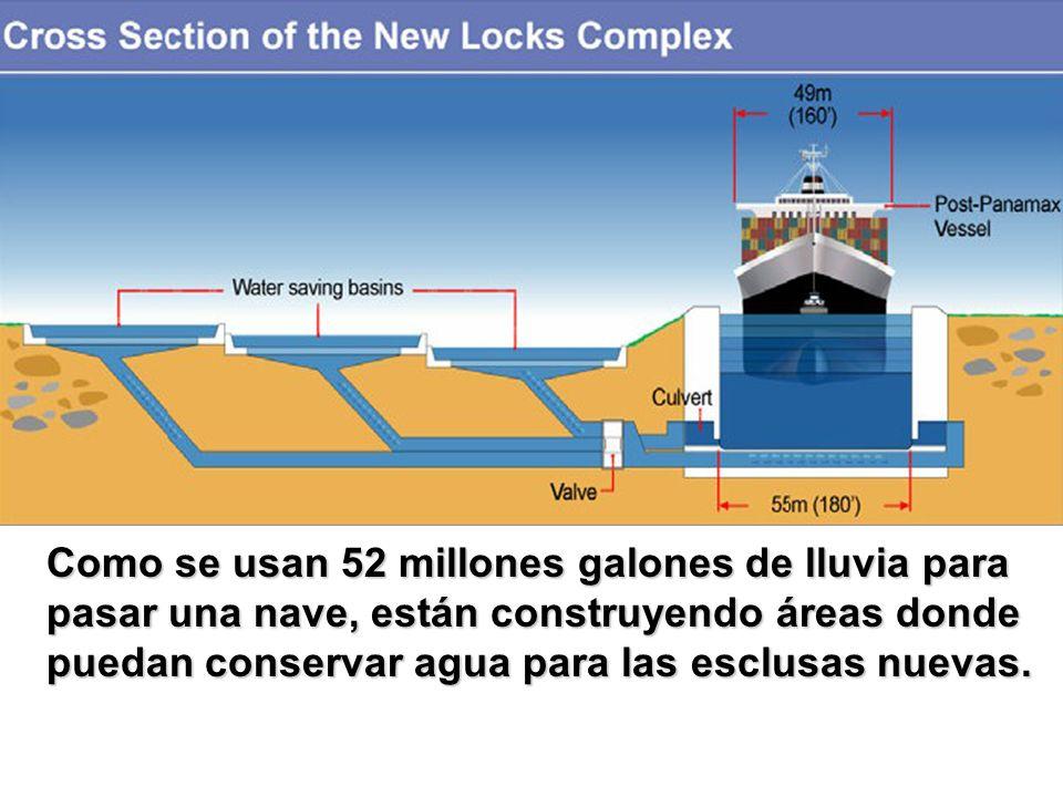 Como se usan 52 millones galones de lluvia para pasar una nave, están construyendo áreas donde puedan conservar agua para las esclusas nuevas.