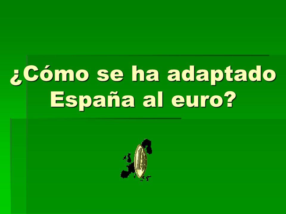 ¿Cómo se ha adaptado España al euro?