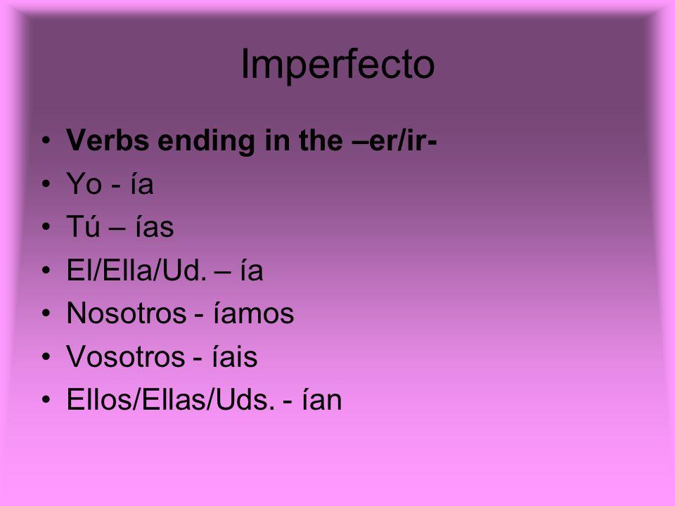 Irregulares en el Imperfecto SER (to be) era eras era éramos erais eran